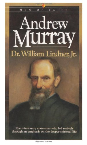 Andrew Murray (Men of Faith): Lindner, William; Linder, William