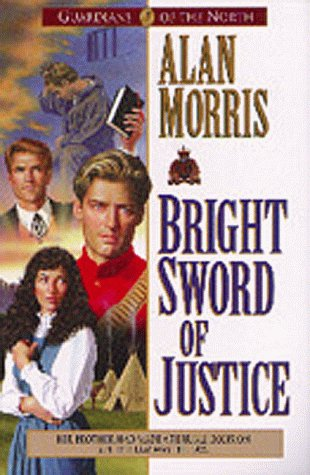 9781556616945: Bright Sword of Justice (Guardians of the North)