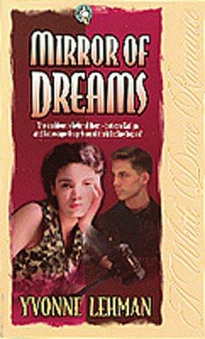 Mirror of Dreams (White Dove) (Book 3): Lehman, Yvonne