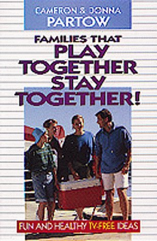 9781556617119: Families That Play Together Stay Together!