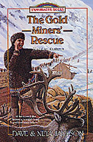 The Gold Miners' Rescue: Sheldon Jackson (Trailblazer Books #25) (1556617445) by Jackson, Dave and Neta