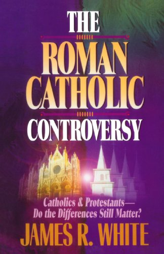 The Roman Catholic Controversy (1556618190) by White, James R.