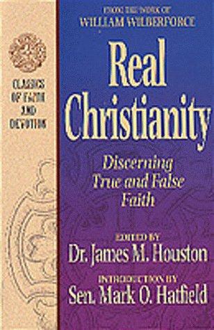 9781556618321: Real Christianity: Discerning True and False Faith (CLASSICS OF FAITH AND DEVOTION)