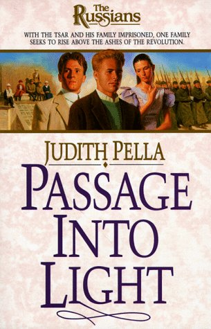 Passage into Light (The Russians) (Book 7) (1556618697) by Judith Pella