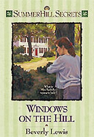 Windows on the Hill (Summerhill Secrets #9): Lewis, Beverly