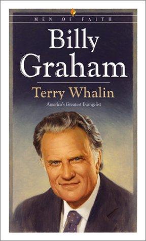 Billy Graham: Americas Greatest Evangelist (Men of Faith)