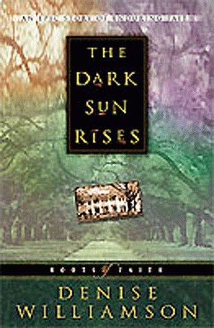 9781556618826: The Dark Sun Rises (Roots of Faith/Denise Williamson, 1)