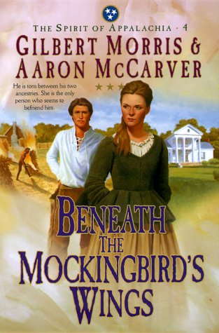 9781556618888: Beneath the Mockingbird's Wings (The Spirit of Appalachia Series #4) (No 4)