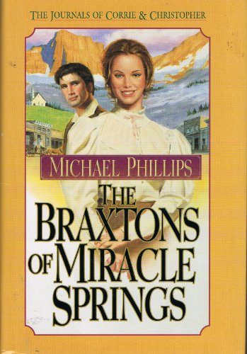 9781556619045: The Braxtons of Miracle Springs (The Journals of Corrie and Christopher #1)