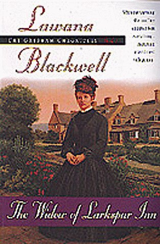 The Widow of Larkspur Inn (The Gresham Chronicles, Book 1) (9781556619472) by Lawana Blackwell