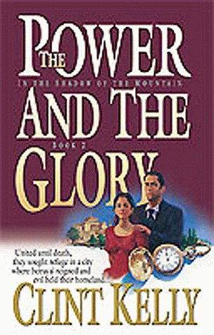 9781556619564: The Power and the Glory (In the Shadow of the Mountain Series #2)