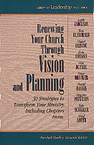 Renewing Your Church Through Vision and Planning: 30 Strategies to Transform Your Ministry (Library of Leadership Development) (1556619650) by Shelley, Marshall; Briscoe, Stuart D.; Anderson, Leith