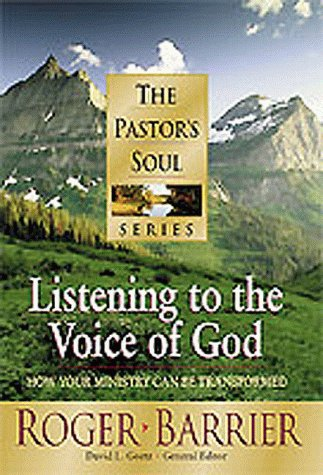 9781556619724: Listening to the Voice of God: How Your Ministry Can Be Transformed (Pastor's Soul)