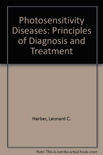 Photosensitivity Diseases: Principles of Diagnosis and Treatment: Harber, Leonard C.,