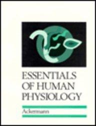 Essentials of Human Physiology (Essential Series): Ackermann, Uwe