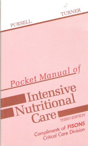 Pocket Manual of Intensive Nutritional Care (Pocket Manual Series) (1556642253) by Pursell, Tracy A.; Turner, William W.