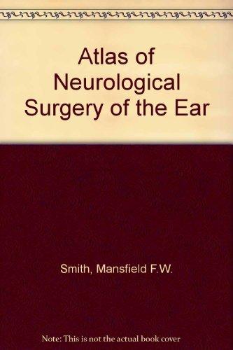 Neurological Surgery of the Ear: McElveen, John T.,