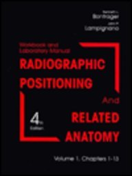 Radiographic Positioning and Related Anatomy: Chapters 1-13 (1556644035) by Bontrager, Kenneth L.