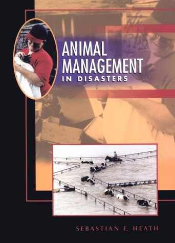 Animal Management in Disasters, 1e: Heath VetMD MVetSci