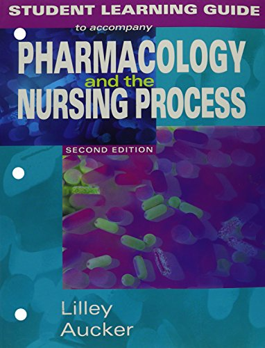 Student Learning Guide to accompany Pharmacology and: Linda Lilley, Robert