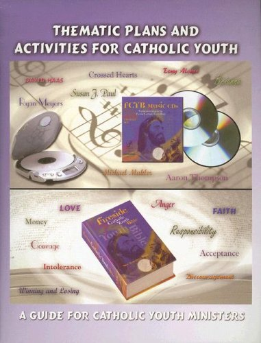9781556650512: Thematic Plans and Activities for Catholic Youth: A Guide for Catholic Youth Ministers