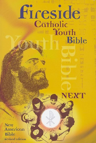9781556654121: Fireside Catholic Youth Bible-Next!: New American Bible Revised Edition