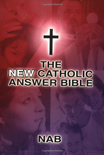 The New Catholic Answer Bible: Devotional
