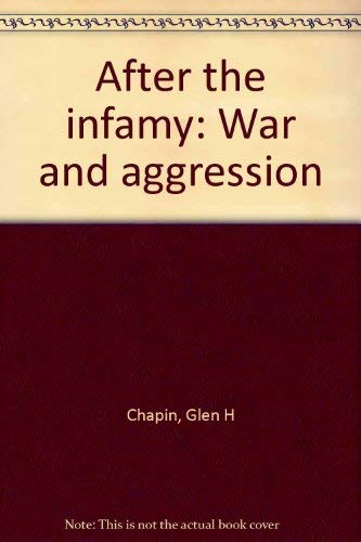 After the infamy: War and aggression: Chapin, Glen H