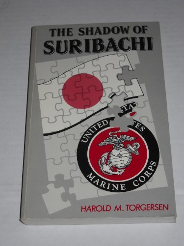 The Shadow of the Suribachi: Torgerson, Harold M.