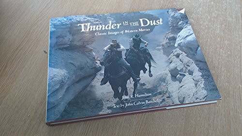 9781556700064: Thunder in the Dust: Classic Images of Western Movies