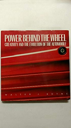 9781556700422: Power Behind the Wheel: Creativity and the Evolution of the Automobile