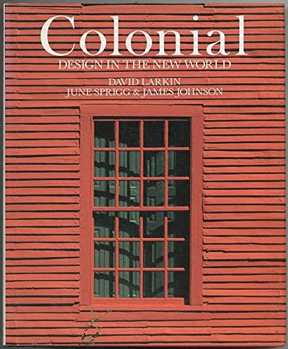 Colonial : Design in the New World: June Sprigg; David