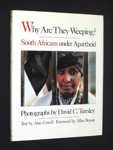 Why Are They Weeping? South Africans under Apartheid