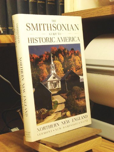 The Smithsonian Guide to Historic America: Northern New England: Muse, Vance