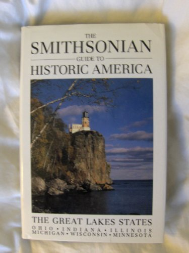 9781556700729: Smithsonian Guide to Historic America: The Great Lakes States