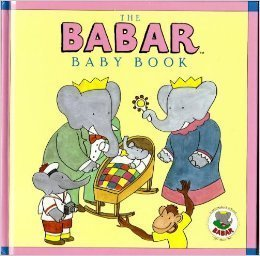 9781556700804: The Babar Baby Book