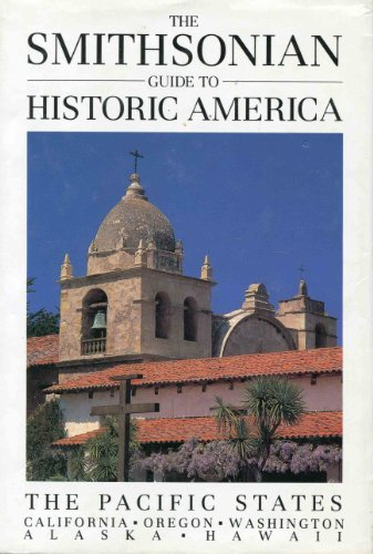 9781556701023: The Smithsonian Guide to Historic America: The Pacific States