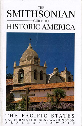 9781556701061: The Smithsonian Guide to Historic America: The Pacific States (Smithsonian Guides)