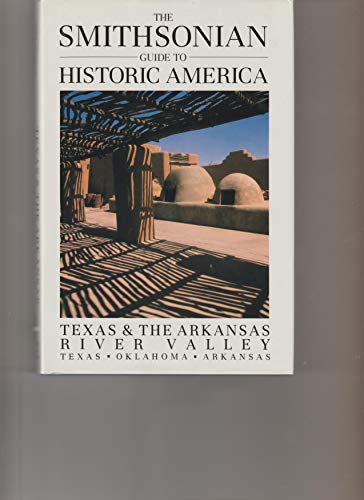 9781556701221: Smithsonian Guide to Historic America: Texas & the Arkansas River Valley