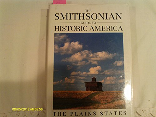 Smithsonian Guide to Historic America: The Plains States: Winckler, Suzanne