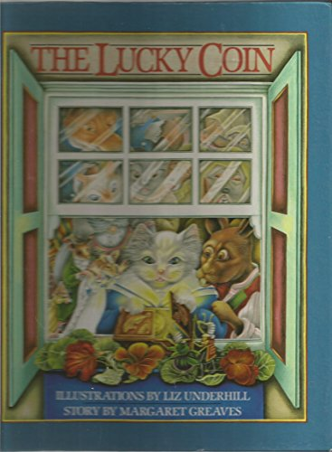 The Lucky Coin: Greaves, Margaret. Illust. by Liz Underhill