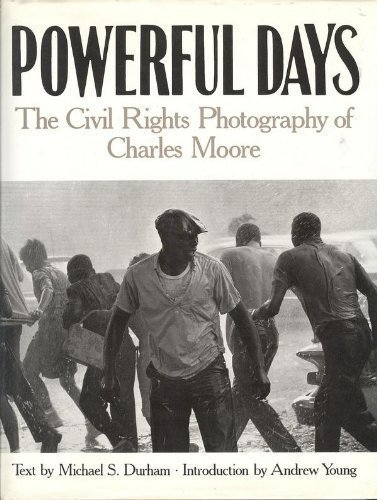 9781556701719: Powerful Days: The Civil Rights Photography of Charles Moore
