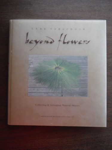 9781556701818: BEYOND FLOWERS GEB: Collecting and Arranging Natural Objects