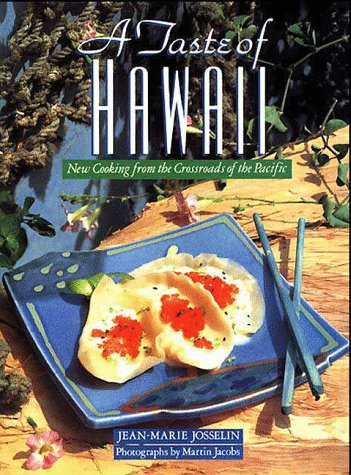 9781556701917: A Taste of Hawaii: New Cooking from the Crossroads of the Pacific