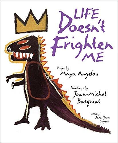 Life Doesn't Frighten Me: Maya Angelou, Jean-Michel