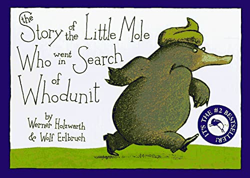 9781556703485: The Story of the Little Mole Who Went in Search of Whodunit