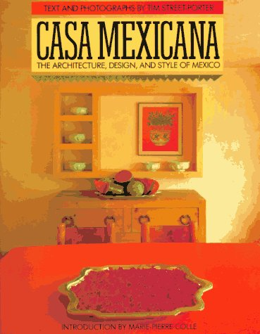 9781556703676: Casa Mexicana: The Architecture, Design, and Style of Mexico