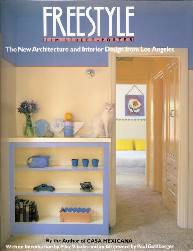 Freestyle: The New Architecture and Interior Design: Tim Street Porter