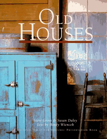 9781556704048: Old Houses [A National Trust for Historic Preservation Book]