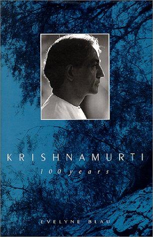 Krishnamurti: 100 Years: Blau, Evelyne